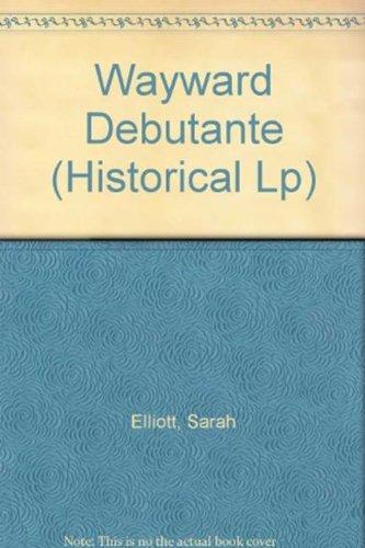 9780263211672: The Wayward Debutante (Mills & Boon Largeprint Historical)