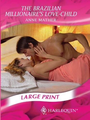 9780263211733: The Brazilian Millionaire's Love-child (Mills & Boon Largeprint Romance)