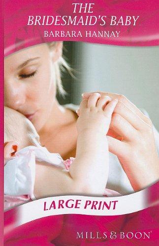 The Bridesmaid's Baby (Mills & Boon Historical: Barbara Hannay