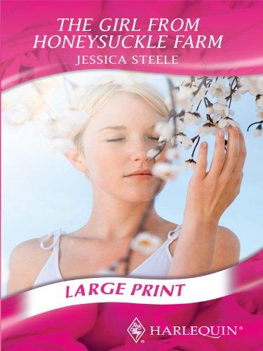 The Girl from Honeysuckle Farm (Romance Largeprint): Jessica Steele