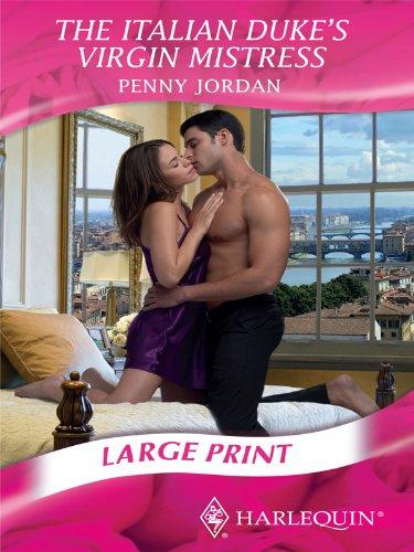 The Italian Duke's Virgin Mistress (Mills & Boon Largeprint Romance): Jordan, Penny