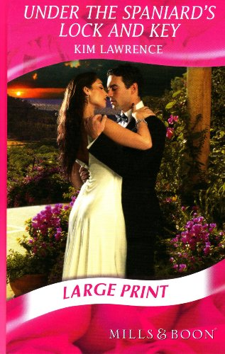 9780263212464: Under The Spaniard's Lock And Key (Mills & Boon Largeprint Romance)