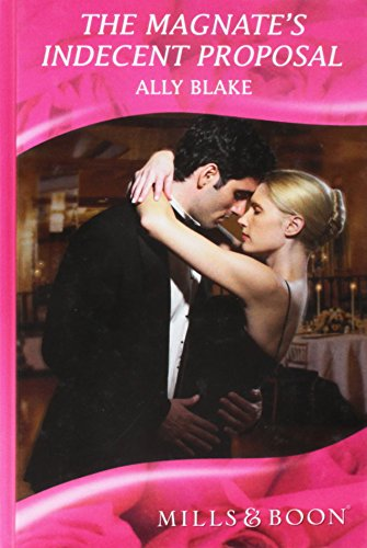 Magnate's Indecent Proposal (Mills & Boon Hardback: Blake, Ally