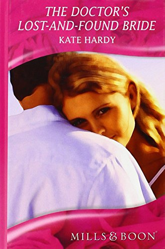 Doctor's Lost-And-Found Bride (Mills & Boon Hardback Romance): Hardy, Kate