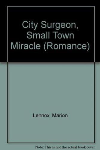 9780263213348: City Surgeon, Small Town Miracle (Mills & Boon Hardback Romance)