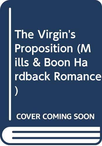 9780263213577: The Virgin's Proposition (Mills & Boon Hardback Romance)
