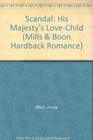 9780263213584: Scandal: His Majesty's Love-Child (Mills & Boon Hardback Romance)