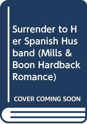 9780263214123: Surrender to Her Spanish Husband (Mills & Boon Hardback Romance)