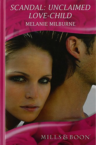 9780263214284: Scandal: Unclaimed Love-Child (Mills & Boon Hardback Romance)