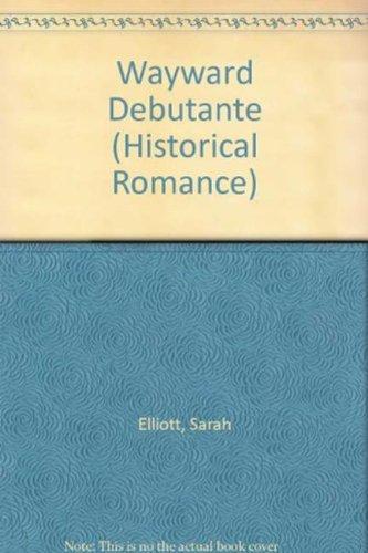 9780263214567: The Wayward Debutante (Mills & Boon Hardback Historical)