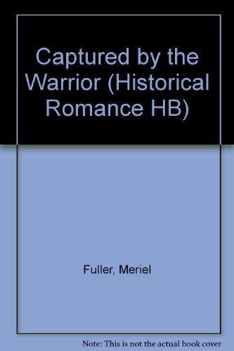 Captured by the Warrior: Fuller, Meriel