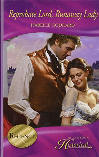 Reprobate Lord, Runaway Lady: Goddard, Isabelle