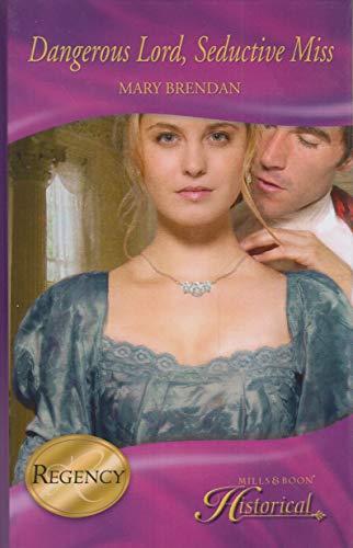 9780263214772: Dangerous Lord, Seductive Miss. Mary Brendan (Mills & Boon Historical Romance)
