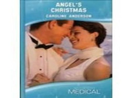 Angel's Christmas (Mills & Boon Hardback Medical): Anderson, Caroline