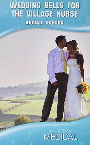 9780263214970: Wedding Bells for the Village Nurse (Mills & Boon Hardback Medical)