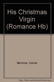 9780263215281: His Christmas Virgin (Mills & Boon Hardback Romance)
