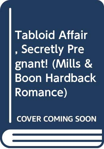 9780263215359: Tabloid Affair, Secretly Pregnant! (Mills & Boon Hardback Romance)