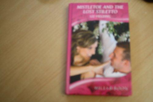 9780263215557: Mistletoe and the Lost Stiletto (Mills & Boon Romance) (Mills & Boon Hardback Romance)