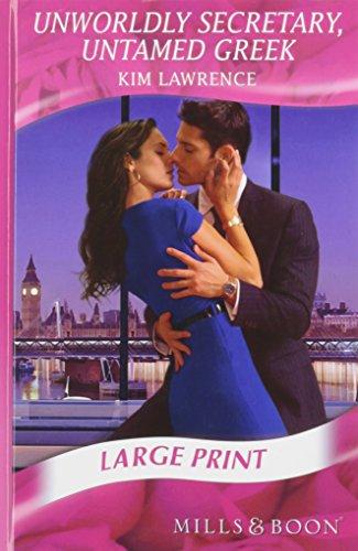 9780263215649: Unworldly Secretary, Untamed Greek (Mills & Boon Largeprint Romance)