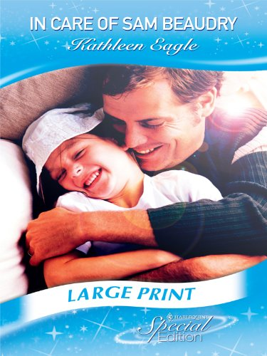 9780263216172: In Care of Sam Beaudry (Mills & Boon Largeprint Special Edition)