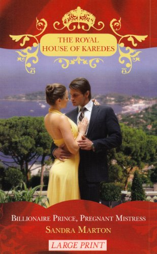 9780263216356: Billionaire Prince, Pregnant Mistress (Royal House of Karedes)