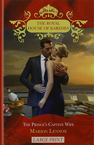 9780263216370: The Prince's Captive Wife (Royal House of Karedes LP)