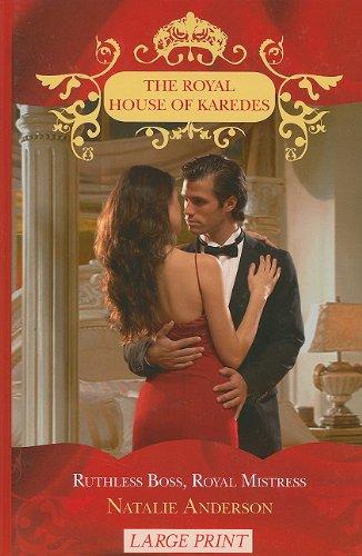 9780263216417: Ruthless Boss, Royal Mistress (Royal House of Karedes LP)