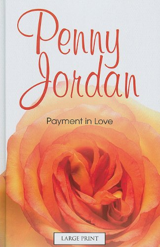 9780263216585: Payment In Love (Mills & Boon Largeprint Penny Jordan)