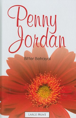 9780263216769: Bitter Betrayal (Mills & Boon Largeprint Penny Jordan)