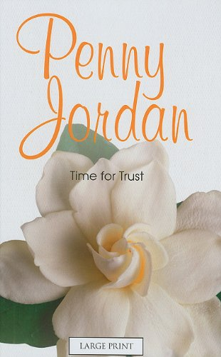 Time For Trust (Mills & Boon Largeprint Penny Jordan) (9780263216776) by Penny Jordan