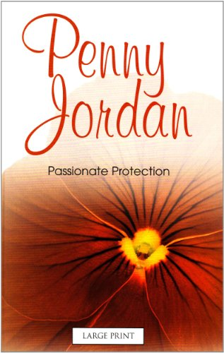 9780263216813: Passionate Protection (Mills & Boon Largeprint Penny Jordan)