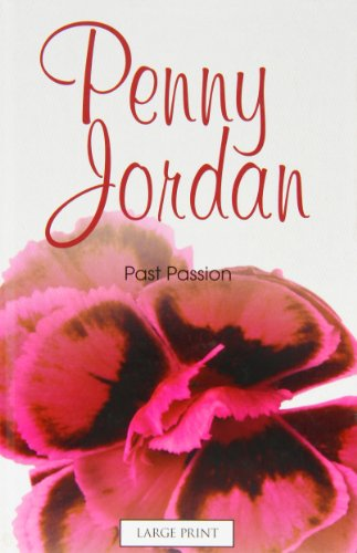 9780263216844: Past Passion (Mills & Boon Largeprint Penny Jordan)