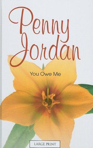 You Owe Me (Mills & Boon Largeprint Penny Jordan): Penny Jordan