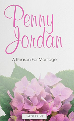 9780263217049: A Reason For Marriage (Mills & Boon Largeprint Penny Jordan)