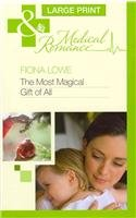 The Most Magical Gift of All (Mills & Boon Largeprint Medical): Lowe, Fiona