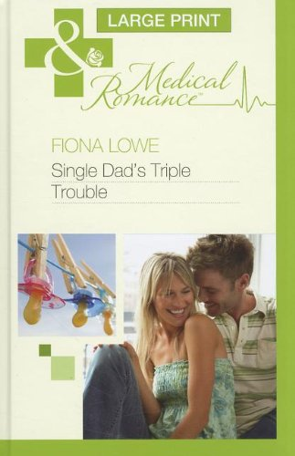 9780263217575: Single Dad's Triple Trouble (Mills & Boon Medical Romance)