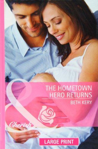 9780263218060: The Hometown Hero Returns