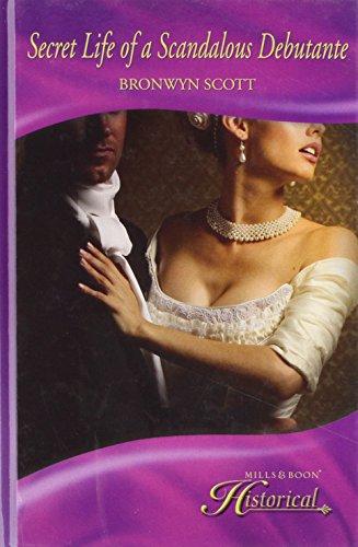 Secret Life of a Scandalous Debutante (Mills & Boon Historical): Scott, Bronwyn