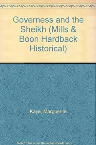 The Governess and the Sheikh (Mills & Boon Historical): Kaye, Marguerite