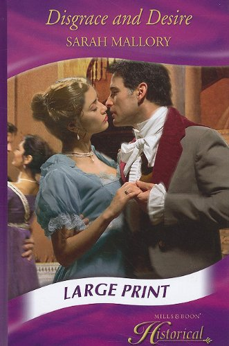 Disgrace and Desire (Mills & Boon Largeprint Historical): Mallory, Sarah