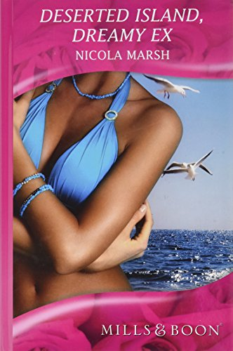 9780263219449: Deserted Island, Dreamy Ex! (Mills & Boon Hardback Romance)
