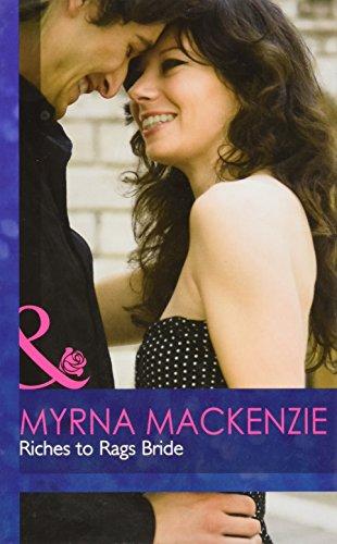 Riches to Rags Bride (Mills & Boon Hardback Romance): Mackenzie, Myrna