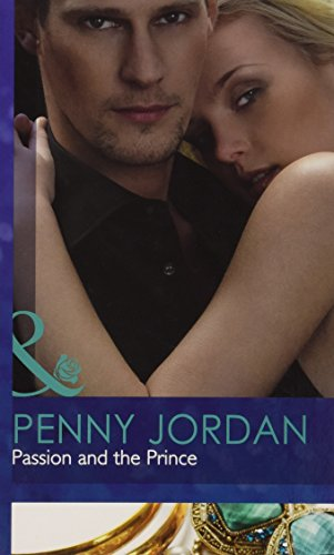 Passion and the Prince (Mills & Boon Hardback Romance): Jordan, Penny