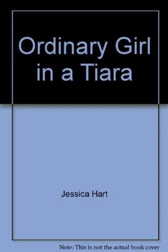 9780263220339: Ordinary Girl in a Tiara (Mills & Boon Hardback Romance)