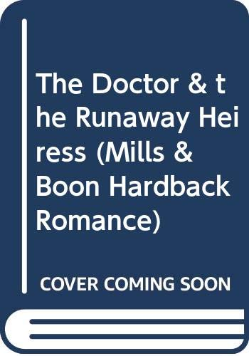 9780263220537: Doctor & the Runaway Heiress
