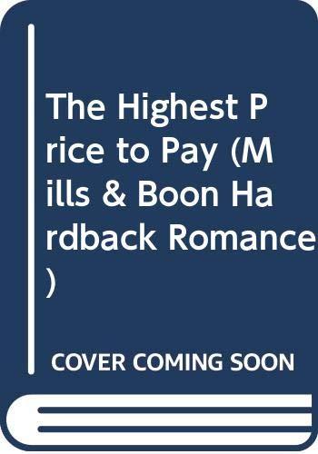 9780263220612: The Highest Price to Pay (Mills & Boon Hardback Romance)