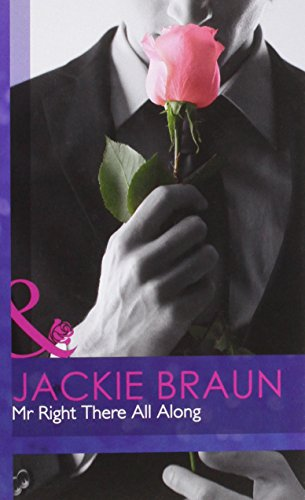 9780263220704: Mr Right There All Along (Mills & Boon Hardback Romance)
