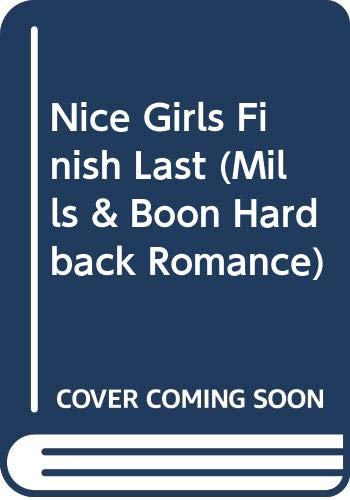 9780263220810: Nice Girls Finish Last (Mills & Boon Hardback Romance)