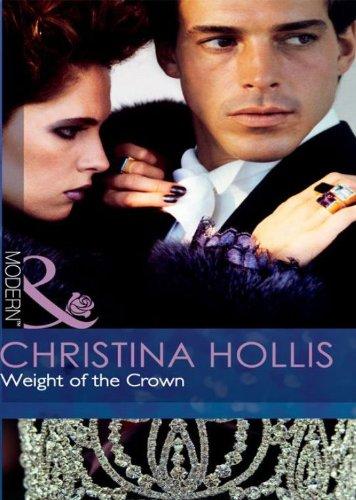 Weight of the Crown (Mills & Boon Hardback Romance): Hollis, Christina