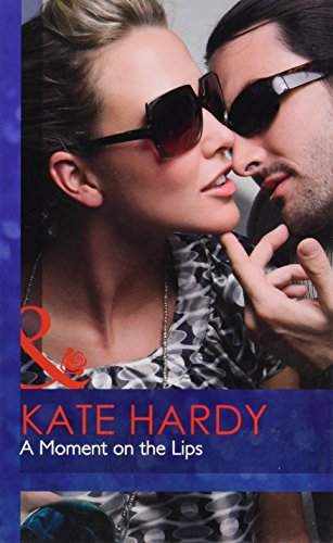 9780263221008: A Moment on the Lips (Mills & Boon Hardback Romance)
